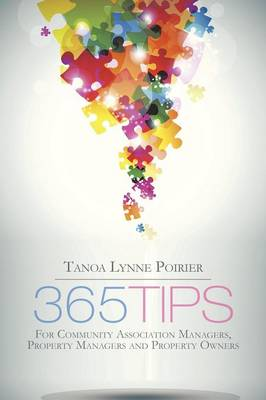 365 Tips: For Community Managers, Property Managers and Property Owners (Paperback)