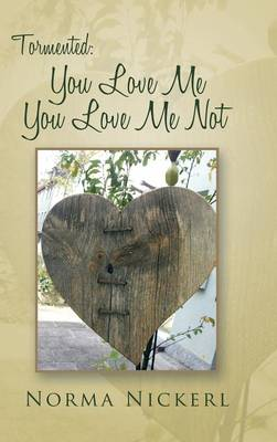 Tormented: You Love Me You Love Me Not (Hardback)