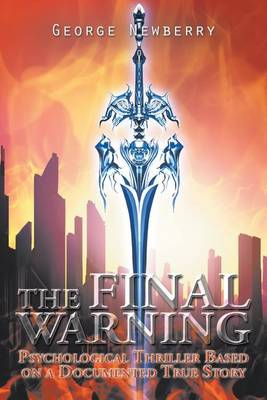 The Final Warning: Psychological Thriller Based on a Documented True Story (Paperback)
