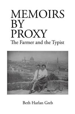 Memoirs by Proxy: The Farmer the Typist (Paperback)
