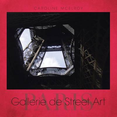 Gallerie de Street Art: Paris (Paperback)