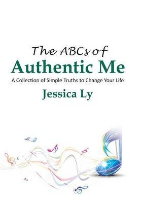 The ABCs of Authentic Me: A Collection of Simple Truths to Change Your Life (Hardback)