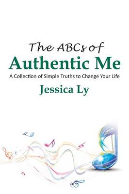 The ABCs of Authentic Me: A Collection of Simple Truths to Change Your Life (Paperback)