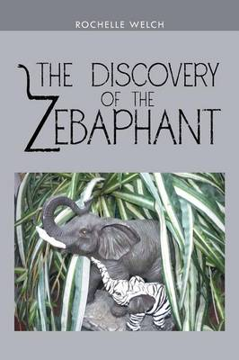 The Discovery of the Zebaphant (Paperback)