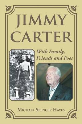 Jimmy Carter: With Family, Friends and Foes (Paperback)