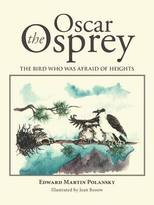 Oscar the Osprey: The Bird Who Was Afraid of Heights (Paperback)