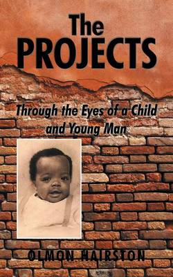 The Projects: Through the Eyes of a Child and Young Man (Paperback)