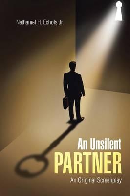 An Unsilent Partner: An Original Screenplay (Paperback)