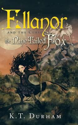 Ellanor and the Curse on the Nine-Tailed Fox (Hardback)