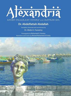 Alexandria Amidst Fragrant History and Saffron Soil (Hardback)