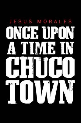 Once Upon a Time in Chuco Town (Paperback)