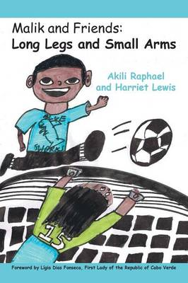 Malik and Friends: Long Legs and Small Arms (Paperback)