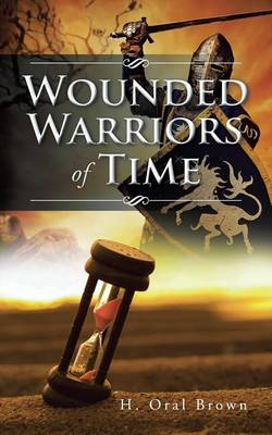 Wounded Warriors of Time (Paperback)