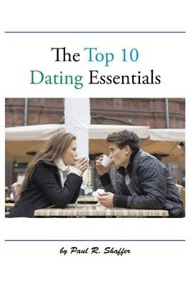 The Top 10 Dating Essentials (Paperback)