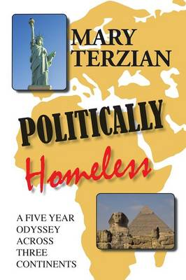 Politically Homeless: A Five-Year Odyssey Across Three Continents (Paperback)