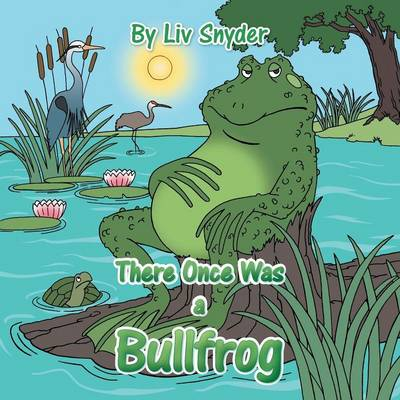 There Once Was a Bullfrog (Paperback)