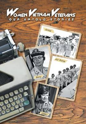 Women Vietnam Veterans: Our Untold Stories (Hardback)