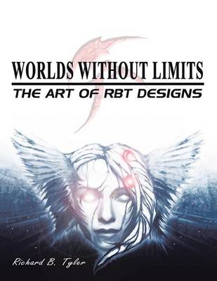 Worlds Without Limits: The Art of Rbt Designs (Paperback)