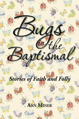Bugs in the Baptismal: Stories of Faith and Folly (Paperback)