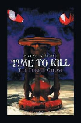Time to Kill: The Purple Ghost (Paperback)