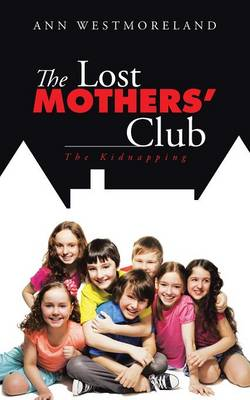 The Lost Mothers' Club: The Kidnapping (Paperback)