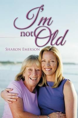 I'm Not Old (Paperback)