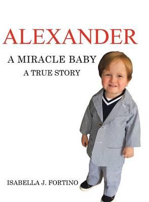 Alexander: A Miracle Baby (Hardback)