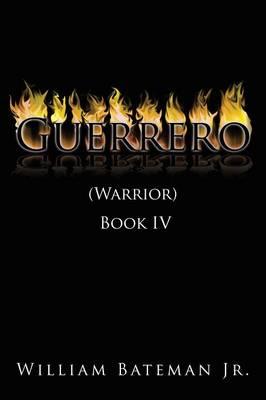 Guerrero: (warrior) Book IV (Paperback)