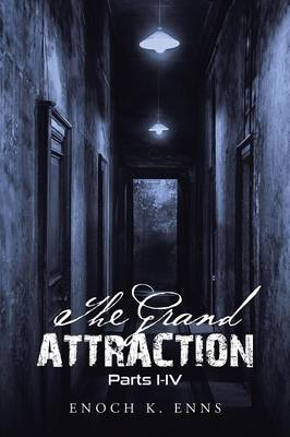 The Grand Attraction: Parts I-IV (Paperback)