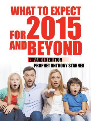 What to Expect for 2015 and Beyond: Expanded Edition (Paperback)