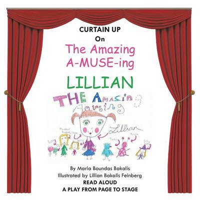 The Amazing A-Muse-Ing Lillian: A Play from the Page to the Stage (Paperback)