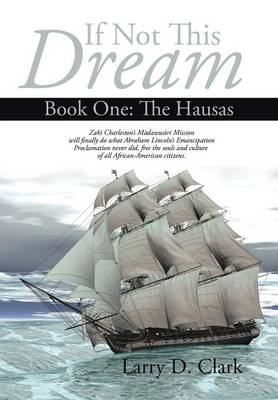 If Not This Dream: Book One: The Hausas (Hardback)