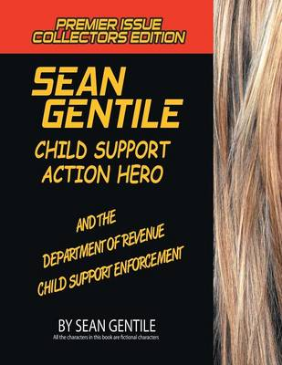 Sean Gentile Action Hero and the Deparment of Revenue Child Support Enforcement Adventures (Paperback)