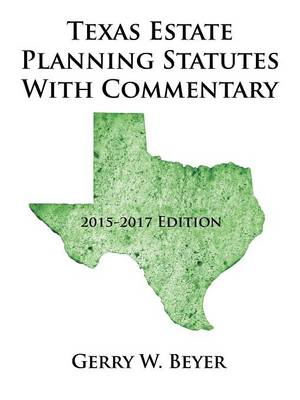 Texas Estate Planning Statutes with Commentary: 2015-2017 Edition (Paperback)