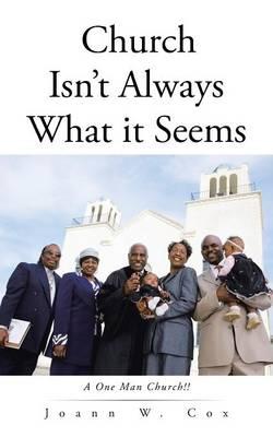 Church Isn't Always What It Seems: A One Man Church!! (Paperback)