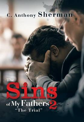 """The Sins of My Fathers 2: """"The Trial"""" (Hardback)"""