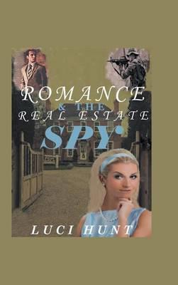 Romance & the Real Estate Spy (Hardback)