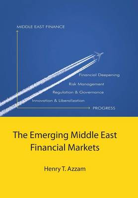 The Emerging Middle East Financial Markets (Hardback)