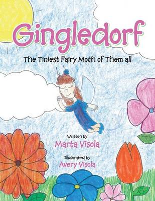 Gingledorf: The Tiniest Fairy Moth of Them All. (Paperback)