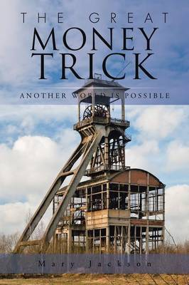 The Great Money Trick: Another World Is Possible (Paperback)