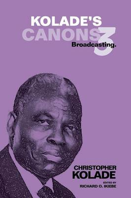 Kolade's Canons 3: Broadcasting. (Paperback)