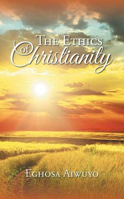 The Ethics of Christianity (Paperback)