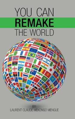 You Can Remake the World (Hardback)