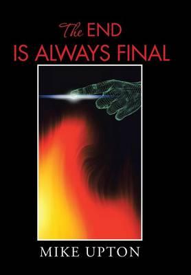 The End Is Always Final (Hardback)