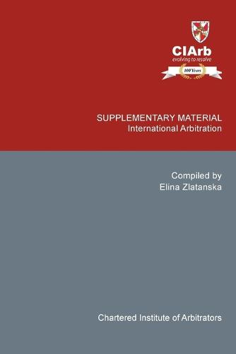 Supplementary Material: International Arbitration (Paperback)
