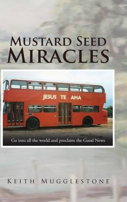 Mustard Seed Miracles (Hardback)