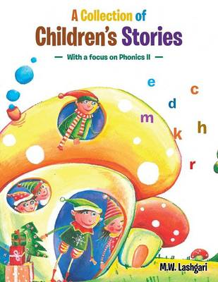 A Collection of Children's Stories: With a Focus on Phonics II (Paperback)