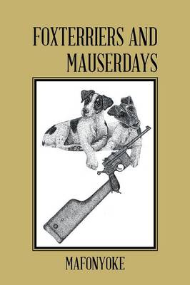 Foxterriers and Mauserdays (Paperback)