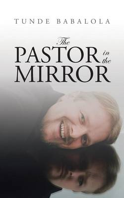 The Pastor in the Mirror (Paperback)