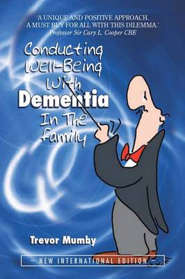 Conducting Well-Being with Dementia in the Family: New International Edition (Paperback)